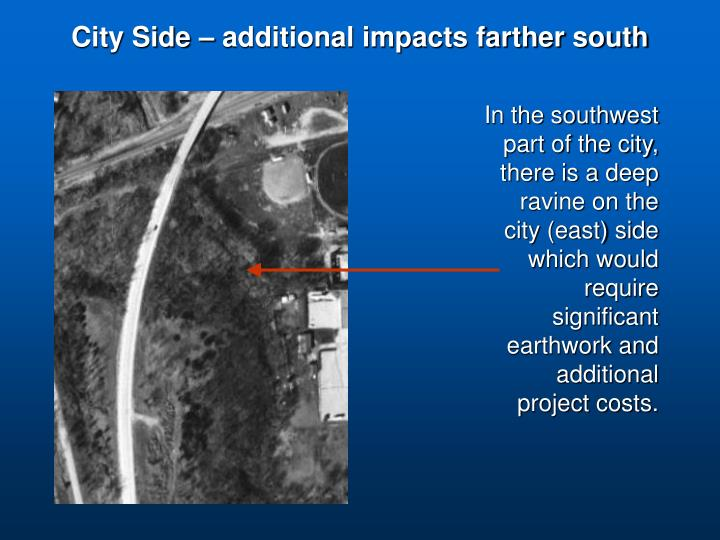 City Side – additional impacts farther south