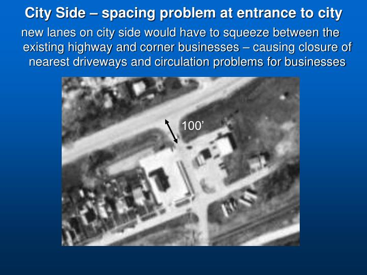 City Side – spacing problem at entrance to city