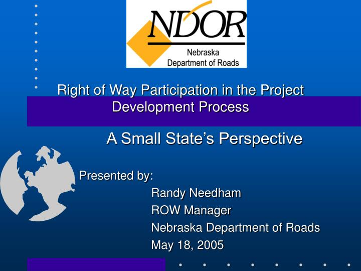 Right of way participation in the project development process