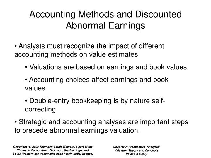 Accounting Methods and Discounted Abnormal Earnings