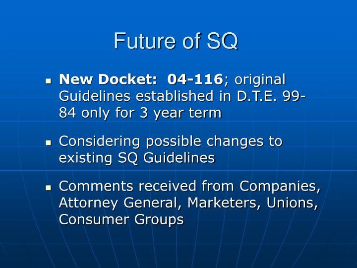 Future of SQ