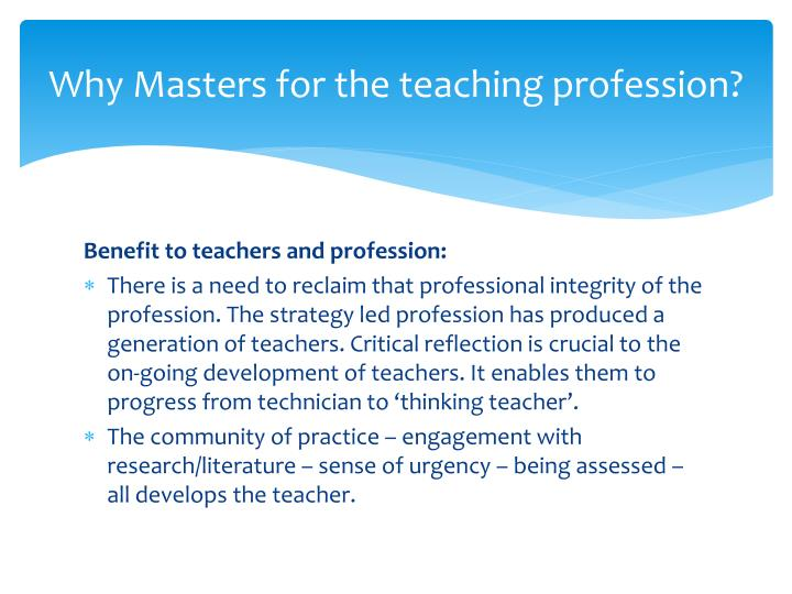 why we should pursue teaching profession In case we wanted to identify with what work or work teaching is the most important profession countries should pursue economic growth that involves and.