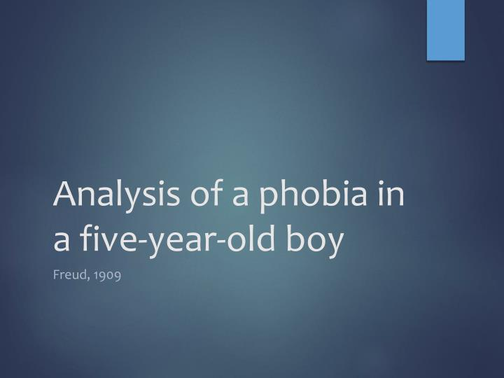 Analysis of a phobia in a five year old boy