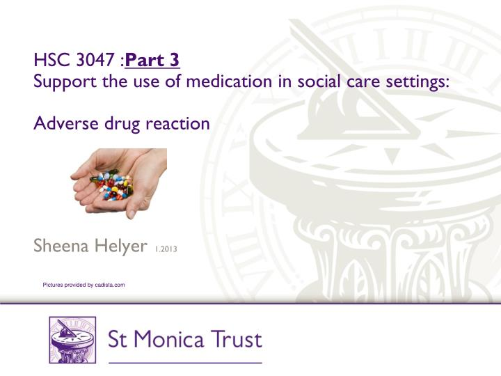 hsc 3047 part 3 support the use of medication in social care settings adverse drug reaction n.