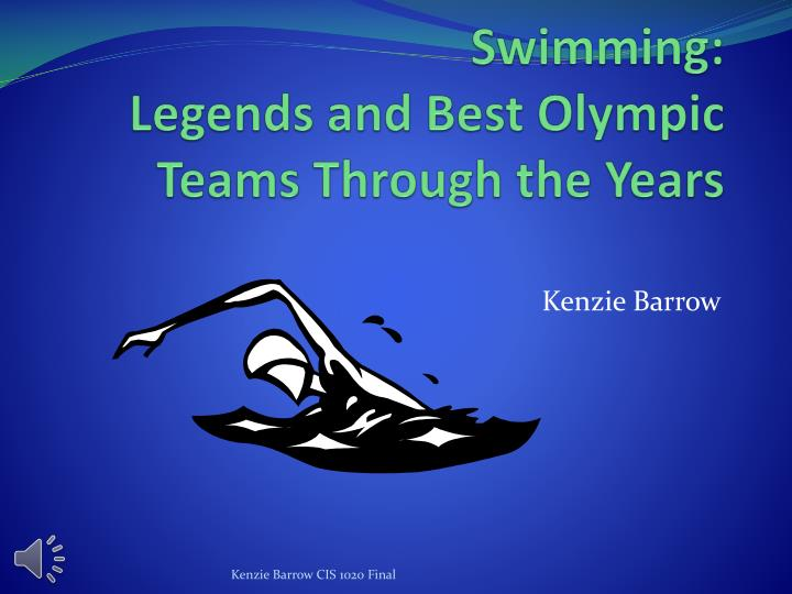 swimming legends and best olympic teams t hrough the years n.