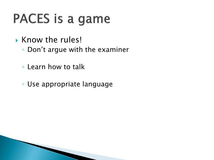 PACES is a game