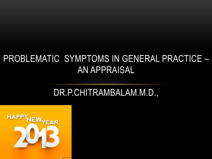 problematic symptoms in general practice an appraisal dr p chitrambalam m d n.