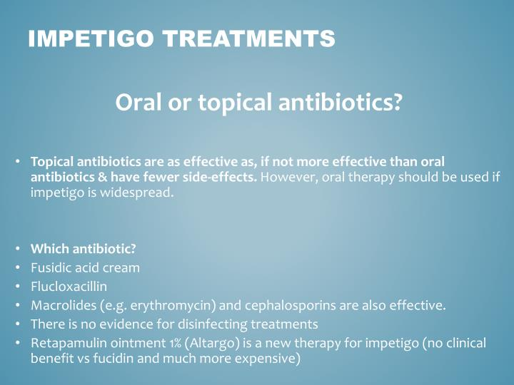 Oral or topical antibiotics
