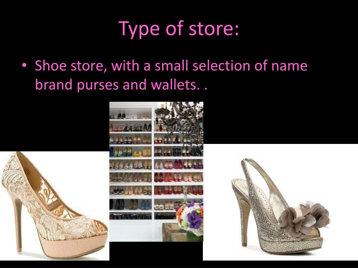 Type of store: