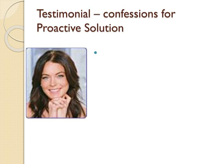 Testimonial – confessions for Proactive Solution