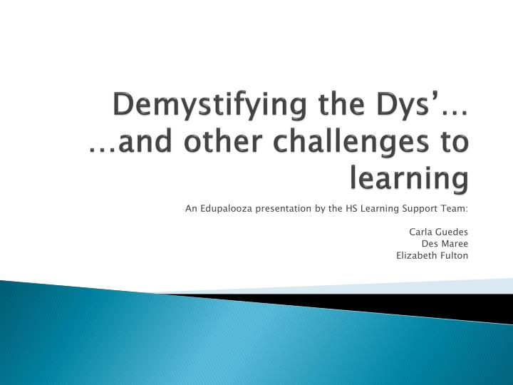 demystifying the dys and other challenges to learning n.