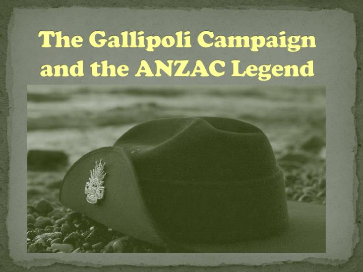 the gallipoli campaign and the anzac legend n.