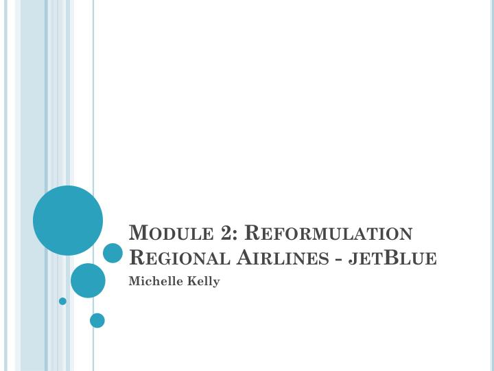 Module 2 reformulation regional airlines jetblue