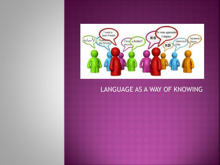 language as a way of knowing n.