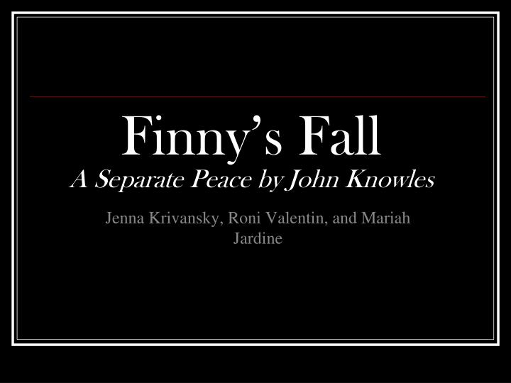Ppt Finnys Fall A Separate Peace By John Knowles Powerpoint