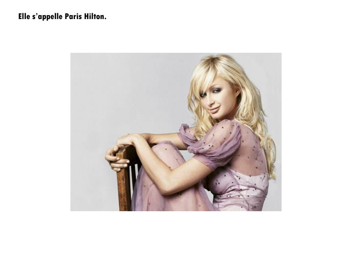 Elle s'appelle Paris Hilton.