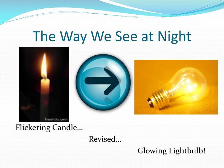 The Way We See at Night