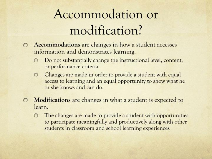 Accommodation or modification?