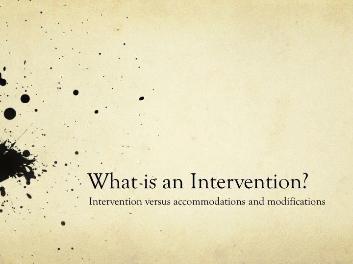 What is an intervention