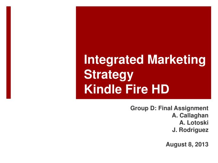 Integrated marketing strategy kindle fire hd