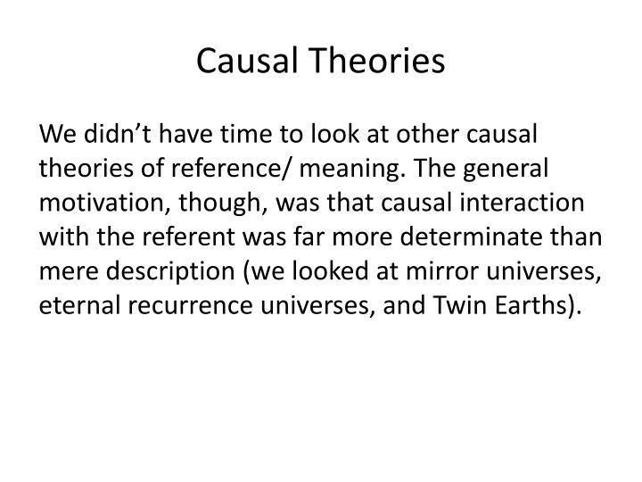 does the causal theory of knowledge solve The essay starts with a definition of gettier's theory, followed by multiple reiterations of the idea of causal connections, figures to explain knowledge through a visual perspective, and.