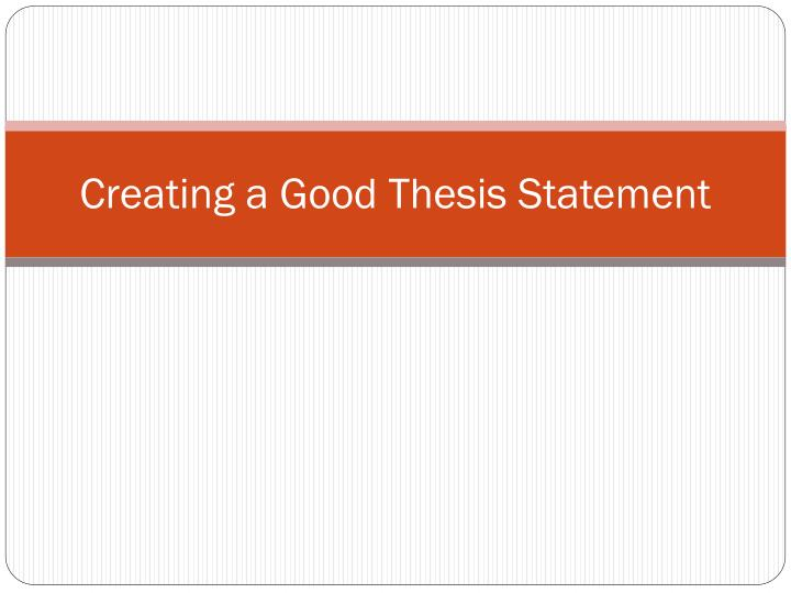 creating a good thesis statement n.
