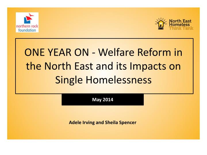 One year on welfare reform in the north east and its impacts on single homelessness