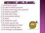 different uses to music