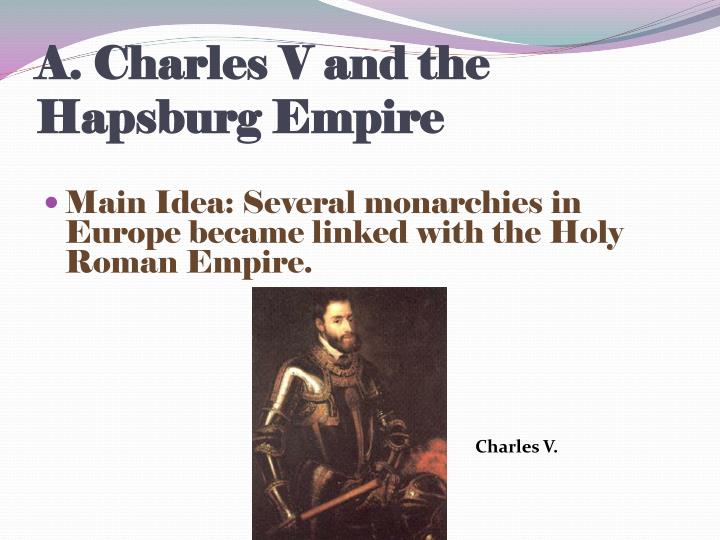 A charles v and the hapsburg empire