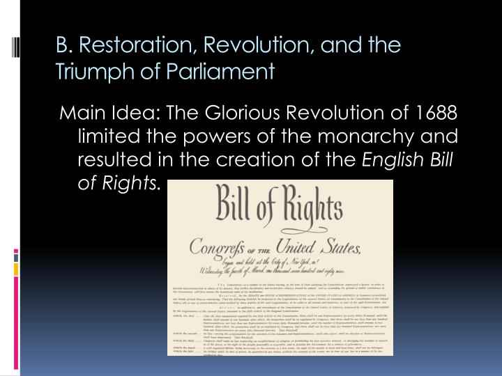B. Restoration, Revolution, and the Triumph of Parliament