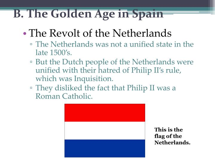 B. The Golden Age in Spain