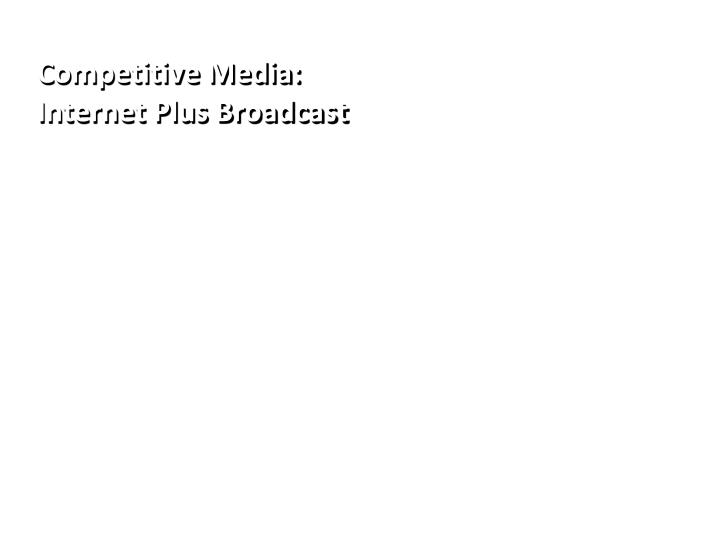 Competitive Media: