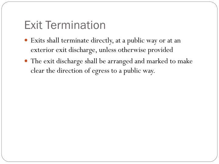 Exit Termination