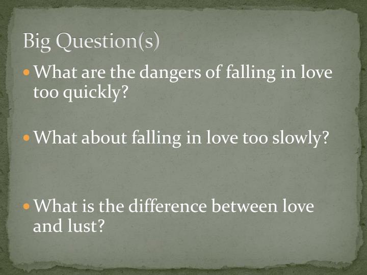 Big Question(s)