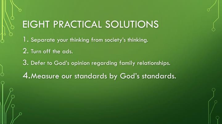 Eight Practical solutions