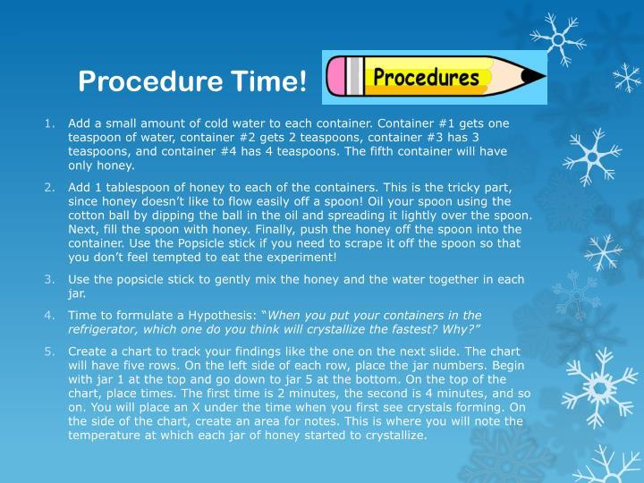 Procedure Time!