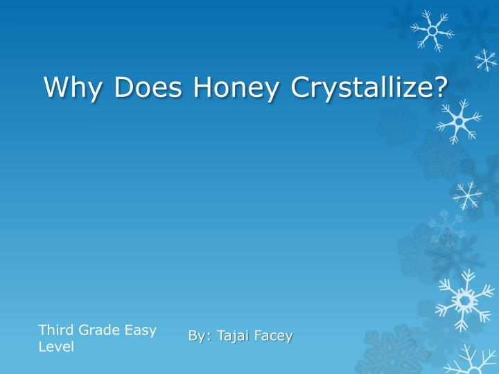 Why does honey crystallize