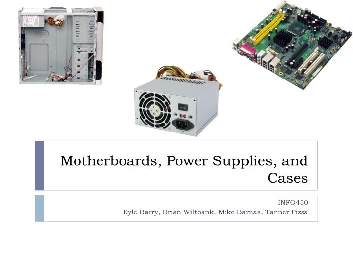 motherboards power supplies and cases n.