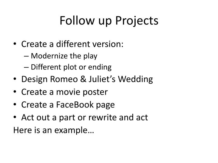 Follow up Projects