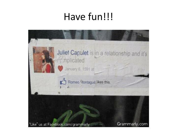 Have fun!!!
