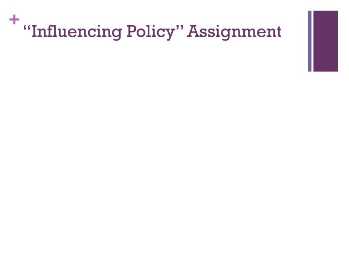 """""""Influencing Policy"""" Assignment"""