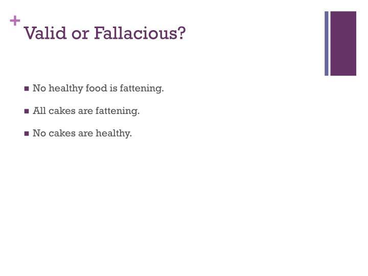 Valid or Fallacious?
