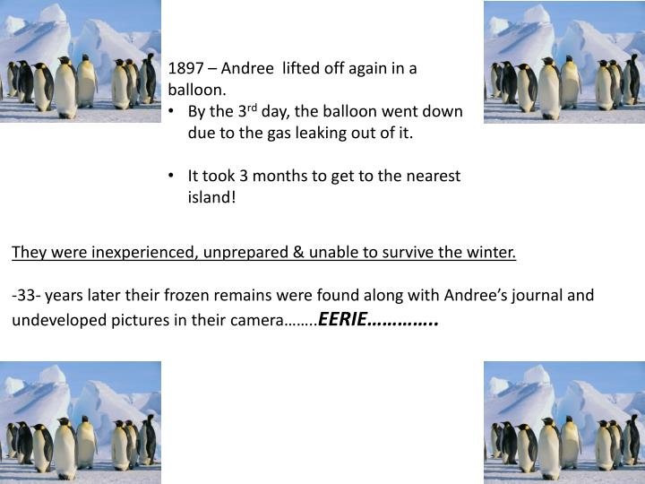 1897 – Andree  lifted off again in a balloon.