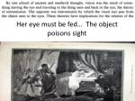 her eye must be fed the object poisons sight