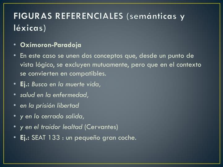 FIGURAS REFERENCIALES (semánticas y léxicas)