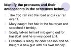 identify the pronouns and their antecedents in the sentences below