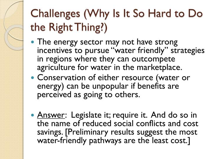 Challenges (Why Is It So Hard to Do the Right Thing?)