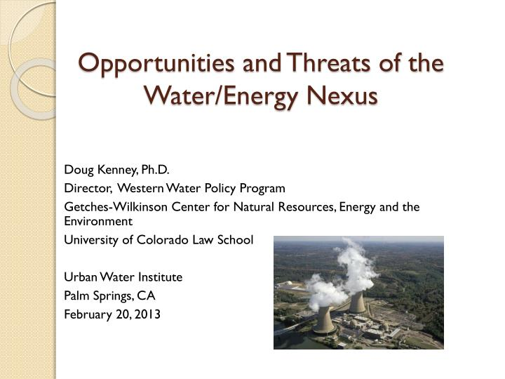 Opportunities and threats of the water energy nexus
