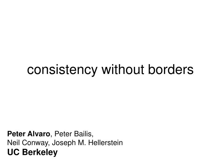 c onsistency without borders