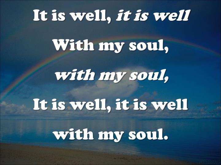 It is well,